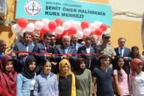 KADIN DESTEK MERKEZİ - Şehit Ömer Halisdemir Etüt Merkezi'nin Açılışı Yapıldı