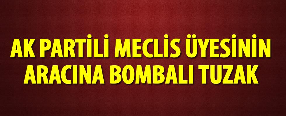AK Parti'li Meclis Üyesi Cahid Türköz'ün aracına bombalı tuzak