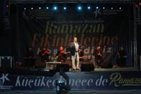 NIHAT HATIPOĞLU - Küçükçekmece'de Ramazan Etkinlikleri Ahmet Özhan Konseriyle Başladı