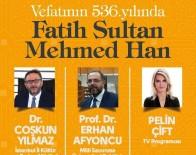 PELIN ÇIFT - Fatih Vefatının 536. Yılında Gebze'de Anılacak