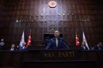 SELAHADDIN EYYUBI - Cumhurbaşkanı Erdoğan, AK Parti Grup Toplantısında Konuştu