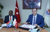 GÜNEY AFRIKA - MTSO Ve Güney Afrika Cumhuriyeti Arasında İşbirliği Protokolü İmzalandı