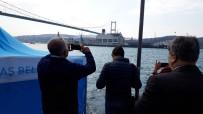 KIYI EMNİYETİ - Dev Gemi, İstanbul Boğazı'ndan Geçti