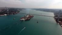 FATIH SULTAN MEHMET KÖPRÜSÜ - Dev Geminin Boğaz'dan Geçişi Havadan Görüntülendi