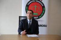 SÜRGÜN - Tunceli Barosundan 'Dersim Askeri Harekatı' Başvurusu
