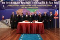 KADIR TOPBAŞ - İstanbul'a Yeni Metro İçin İmzaları Atıldı