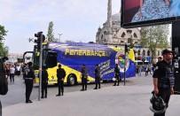 DERBİ MAÇI - Beşiktaş Ve Fenerbahçe Kafilesi Stada Geldi