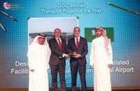 GÖVDELI - TAV, Riyad Havalimanı'yla Dubai'de 'Yılın Ulaştırma Projesi' Ödülünü Kazandı