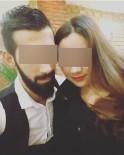Sevgilisinin Eski Eşini Öldüren Şahıs İle Sevgilisi Tutuklandı