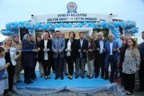 SAĞLIK OCAĞI - Atatepe Kültür Sanat Ve Eğitim Merkezine Görkemli Açılış