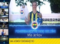 KADIN VOLEYBOL TAKIMI - Mia Jerkov Fenerbahçe'de