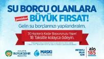 ÖZGÜR ÖZDEMİR - Su Borçları Yeniden Taksitlendiriliyor
