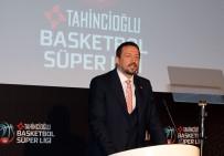 ÖZCAN TAHINCIOĞLU - Basketbolun Yeni Sponsoru Tahincioğlu
