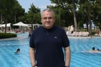 ÜMİT BESEN - Antalya'da Otellerde Doluluk Yüzde Yüze Ulaştı