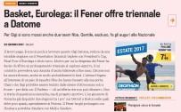 EUROLEAGUE - Fenerbahçe, Datome İle Uzatmak İstiyor