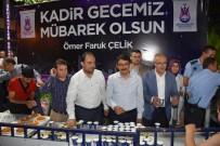 FARUK ÇELİK - Şehzadeler'de Kadir Gecesi Programı