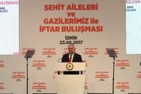 TERÖRLE MÜCADELE - Başbakan Yıldırım, Şehit Aileleri Ve Gazilerle İftar Yaptı
