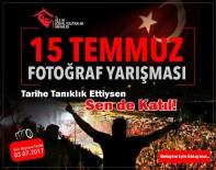 SIYAH BEYAZ - Aile Ve Sosyal Politikalar Bakanlığından '15 Temmuz' Konulu Fotoğraf Yarışması