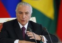 UZAKLAŞTIRMA CEZASI - Brezilya Devlet Başkanına Yolsuzluk Suçlaması