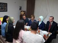 EMINE ERDOĞAN - Cumhurbaşkanı Erdoğan, 15 Temmuz Şehidinin Evinde İftar Yaptı