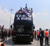 KUPA TÖRENİ - Dolmabahçe'de Kutlamalar Başladı
