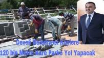 SINDELHÖYÜK - Develi Belediyesi 120 Bin Metrekare Yol Çalışması Yapacak