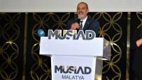 AHMET ÇAKıR - MÜSİAD'ın Geleneksel İftar Yemeğinde Malatya Protokolü Bir Araya Geldi