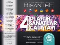 ÜMİT YİĞİT - 4. Bisanthe Plastik Sanatlar Çalıştayı 17 Temmuz'da Başlıyor