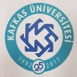 KAFKAS ÜNİVERSİTESİ - Kafkas Üniversitesi Yeni Logosuyla 25. Yılında