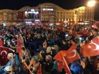 HÜSEYIN AVNI COŞ - Sakarya'da 'Demokrasi Nöbeti' Başladı