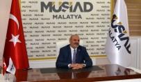 DEVŞIRME - MÜSİAD Malatya Şube Başkanı Kalan Açıklaması
