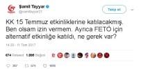 ŞAMİL TAYYAR - Şamil Tayyar Açıklaması 'KK 15 Temmuz Etkinliklerine Katılacakmış. Ben Olsam İzin Vermem'