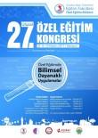 ONDOKUZ MAYıS ÜNIVERSITESI - '27. Ulusal Özel Eğitim Kongresi' Samsun'da Yapılacak
