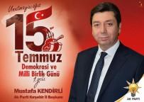 FERASET - AK Parti İl Başkanı Kendirli, 'Milletimiz Bir Avuç Kalleşe Bu Ülkeyi Böldürtmeyecektir'