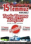 YENIKENT - Kocaeli'de Ulaşım 17 Temmuz'a Kadar Ücretsiz