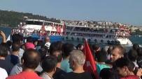 AHMET MISBAH DEMIRCAN - 15 Temmuz Şehitler Köprüsüne Deniz Taşıtlarıyla Gittiler