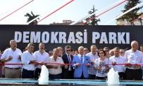 DÜNYA GÖRÜŞÜ - Mersin'de Demokrasi Parkı Açıldı