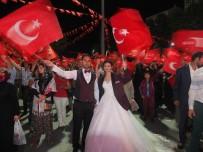 AK PARTİ İLÇE BAŞKANI - Düğünden Çıkıp, Demokrasi Nöbetine Koştular