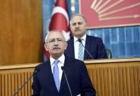 MUHSİN YAZICIOĞLU - CHP Lideri Kılıçdaroğlu'ndan İç Tüzük Değişikliği Teklifine Tepki