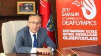 AÇILIŞ TÖRENİ - Deaflympics 2017'De Güvenlik En Üst Seviyede