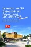 İSTANBUL AYDIN ÜNİVERSİTESİ - İAÜ Öğrencilerini Uçuruyor