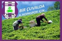 ÇAY FABRİKASI - Artvin Hopaspor İçin Bir Çuval Çay Seferberliği