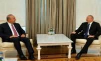 DIŞİŞLERİ BAKANLARI - Çavuşoğlu, İlham Aliyev İle Görüştü