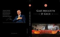 İLKNUR İNCEÖZ - Cumhurbaşkanı Erdoğan, 'Kontrollü Darbe' Diyenlere Ünüvar'ın 'Gazi Meclis'te O Gece' Kitabını Okumasını Önerdi