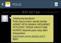 TELEFON DOLANDIRICILIĞI - Polisten Vatandaşlara SMS'li Uyarı