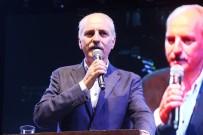 BÜLENT TURAN - Başbakan Yardımcısı Numan Kurtulmuş Açıklaması
