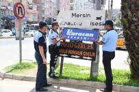 AYDINLATMA DİREĞİ - Mersin'de Görüntü Kirliliği Oluşturan Tabelalar Kaldırılıyor
