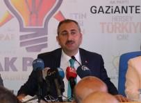 ABDÜLHAMİT GÜL - Adalet Bakanı Gül'den Sert Mesajlar