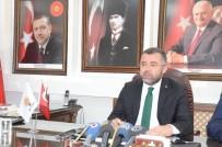 MUHALEFET PARTİLERİ - AK Parti Başkanı Keskin 'Haksız Eleştiriler'