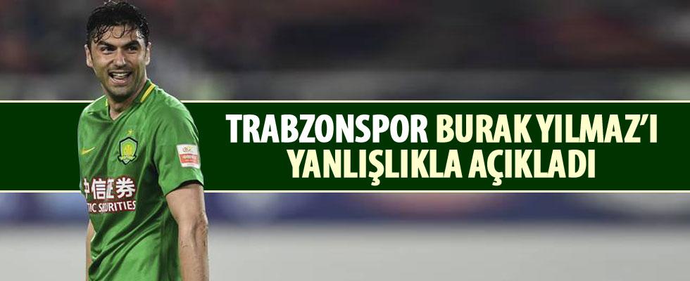 Trabzonspor, Burak Yılmaz'ı yanlışlıkla açıkladı